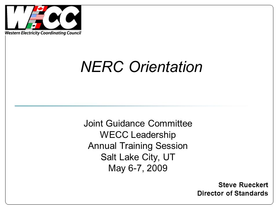 NERC Orientation Joint Guidance Committee WECC Leadership