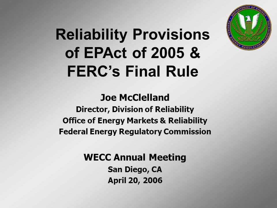 Reliability Provisions of EPAct of 2005 & FERC's Final Rule
