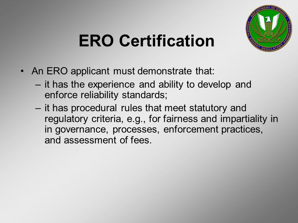 ERO Certification An ERO applicant must demonstrate that: