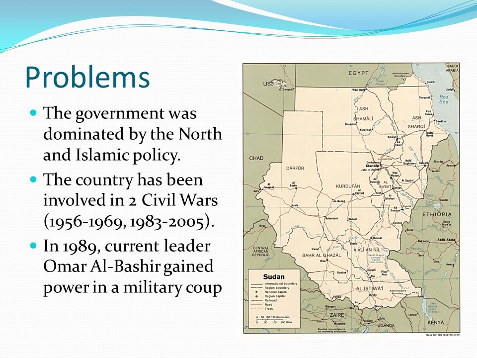 Problems The government was dominated by the North and Islamic policy.