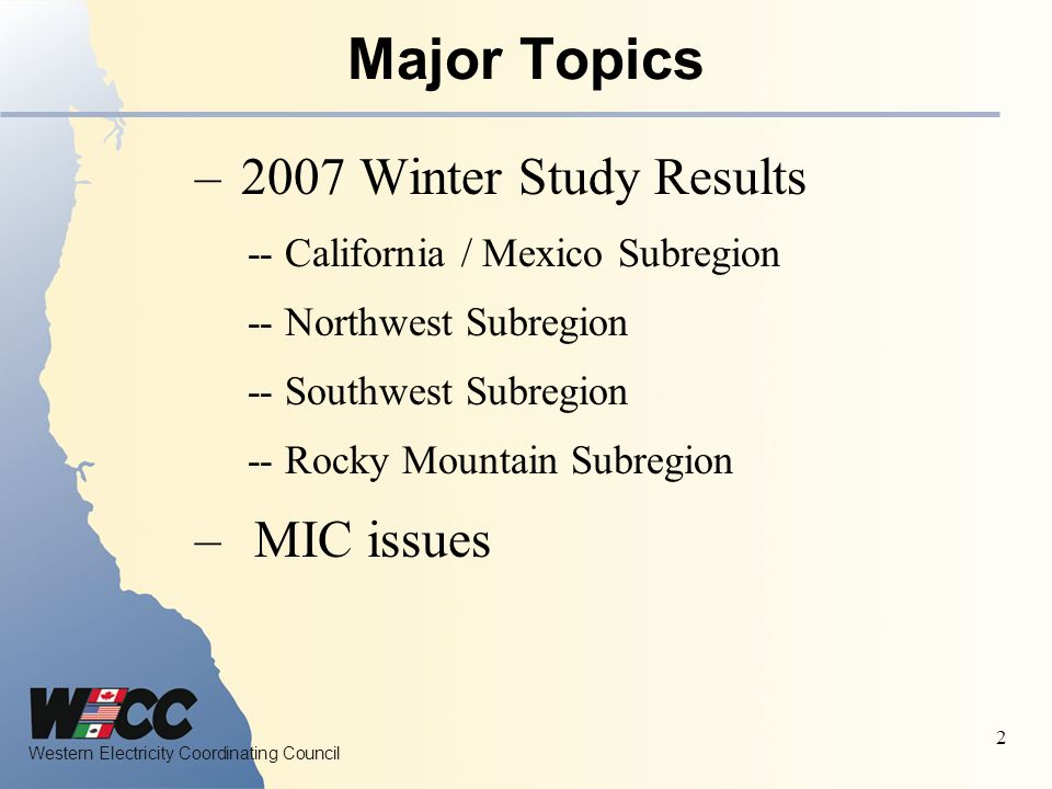 Major Topics 2007 Winter Study Results MIC issues