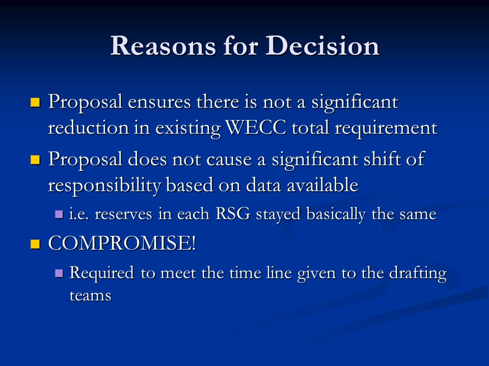 Reasons for DecisionProposal ensures there is not a significant reduction in existing WECC total requirement.