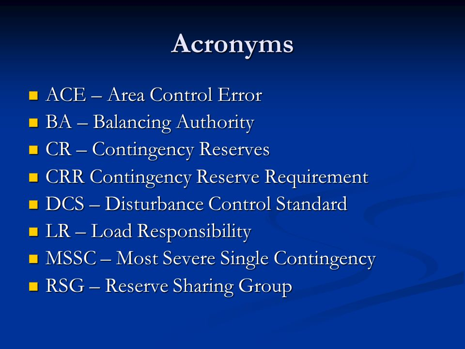 Acronyms ACE – Area Control Error BA – Balancing Authority