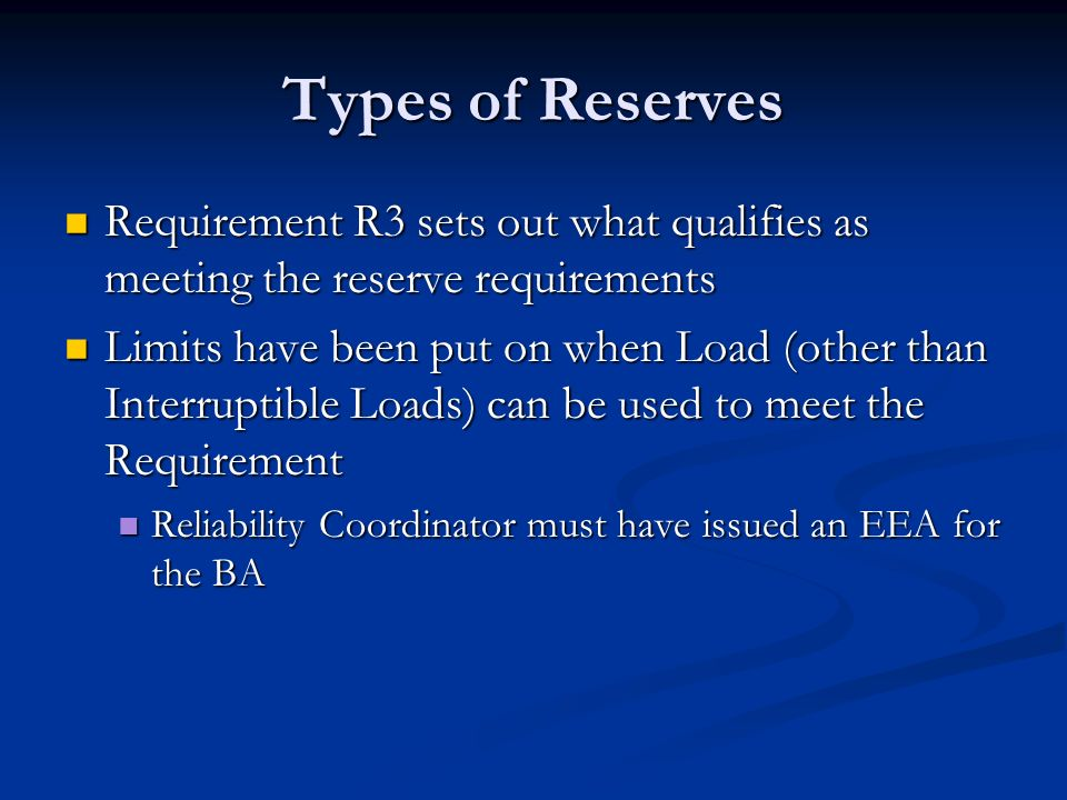 Types of Reserves Requirement R3 sets out what qualifies as meeting the reserve requirements.