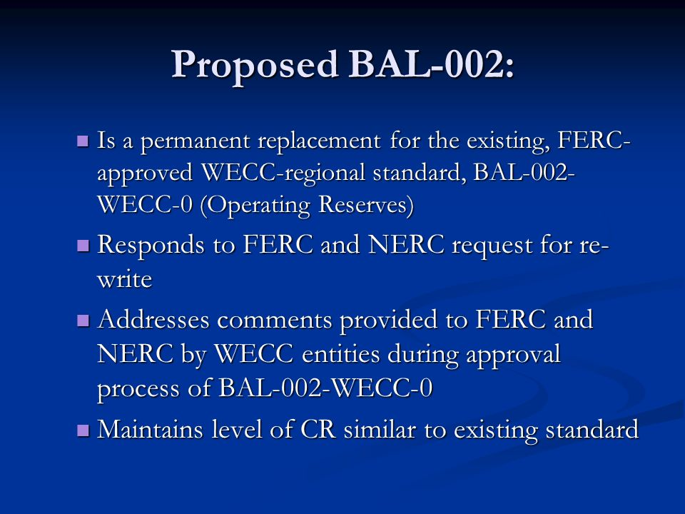 Proposed BAL-002: Responds to FERC and NERC request for re-write