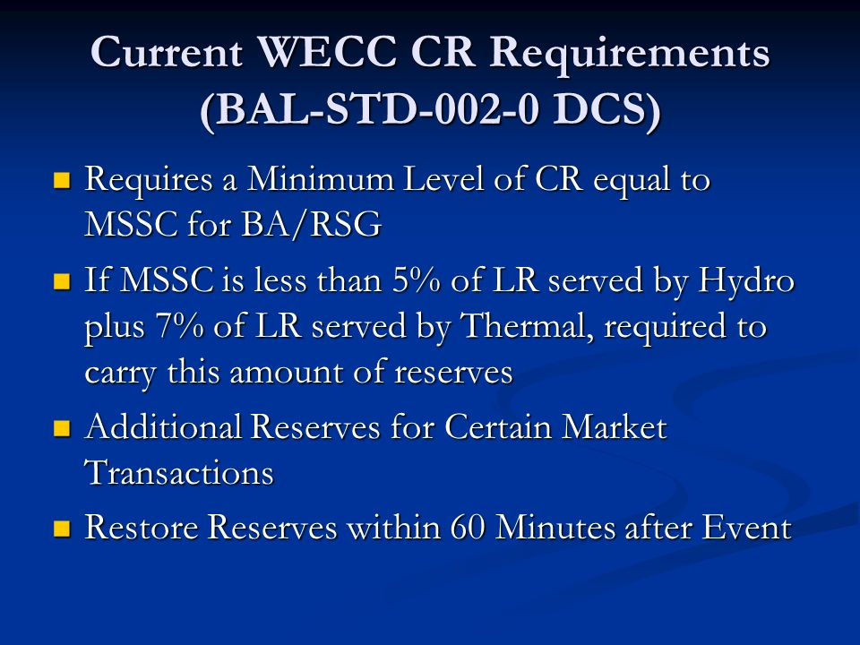Current WECC CR Requirements (BAL-STD-002-0 DCS)