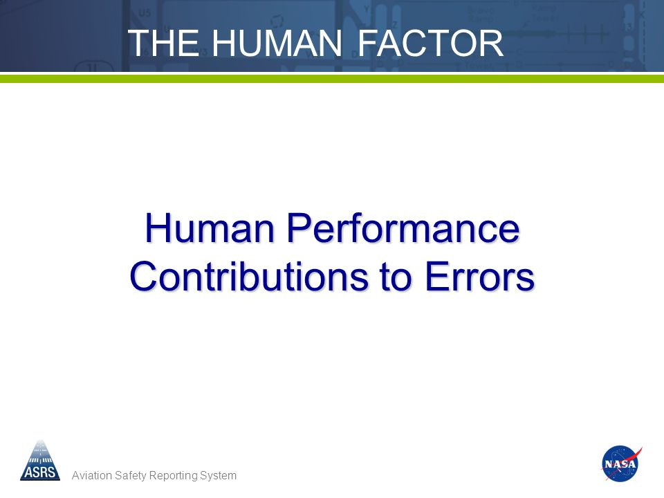 Human Performance Contributions to Errors