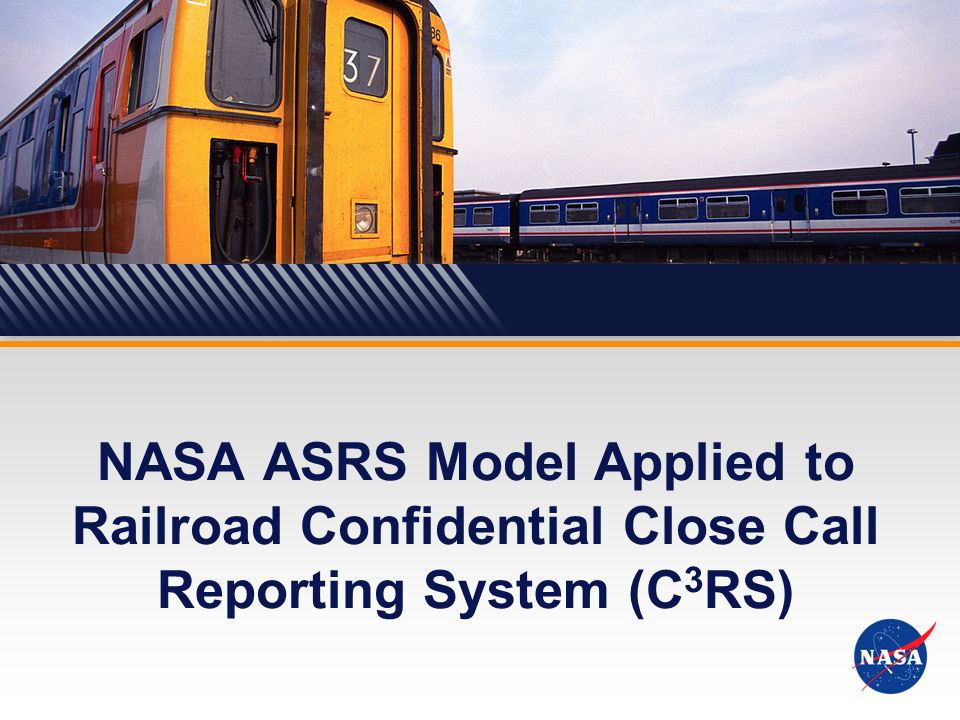NASA ASRS Model Applied to Railroad Confidential Close Call Reporting System (C3RS)