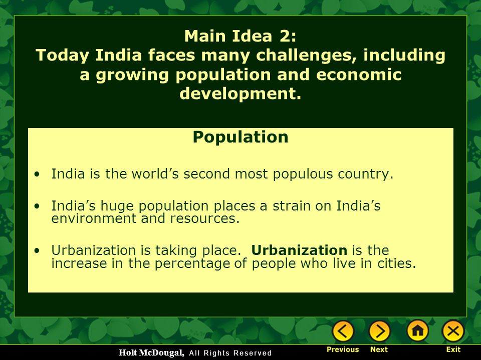 Main Idea 2: Today India faces many challenges, including a growing population and economic development.