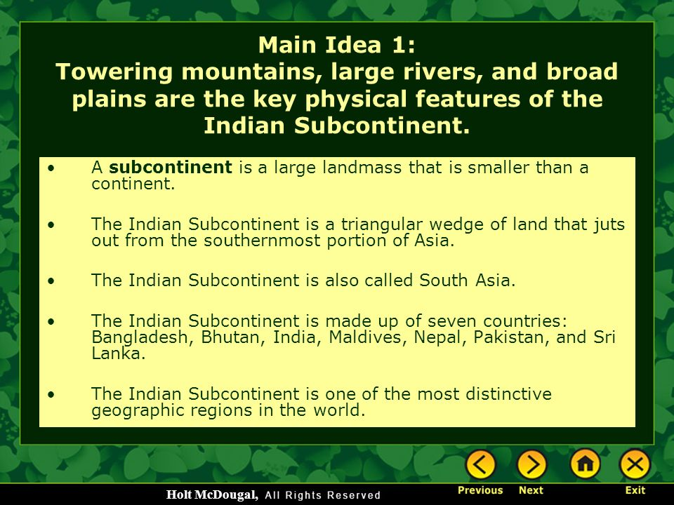 Main Idea 1: Towering mountains, large rivers, and broad plains are the key physical features of the Indian Subcontinent.