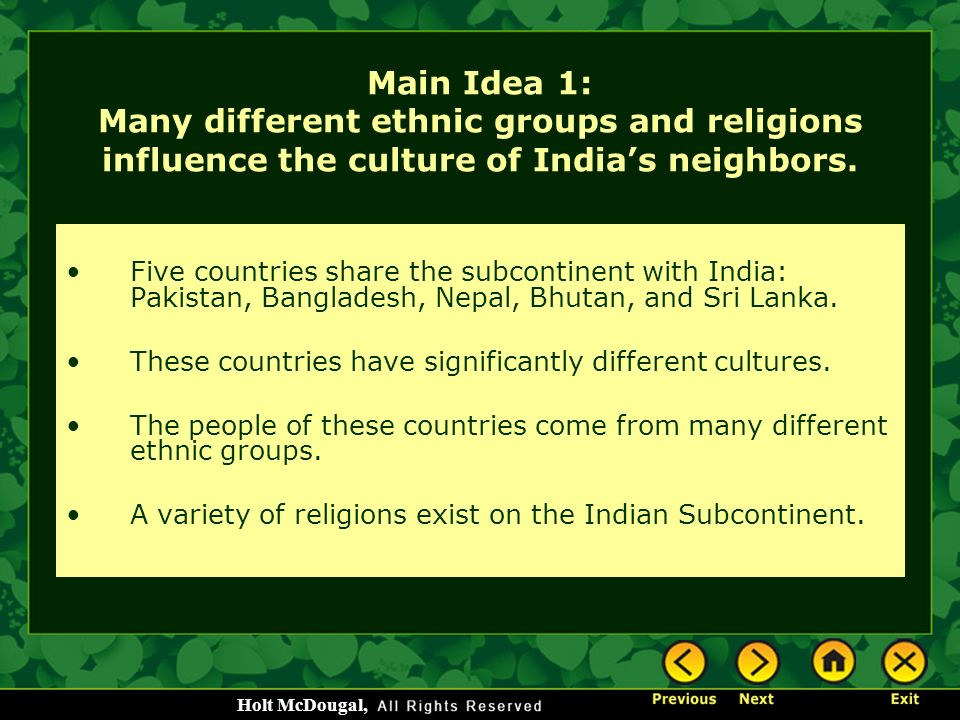 Main Idea 1: Many different ethnic groups and religions influence the culture of India's neighbors.
