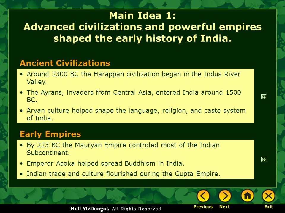 Main Idea 1: Advanced civilizations and powerful empires shaped the early history of India.