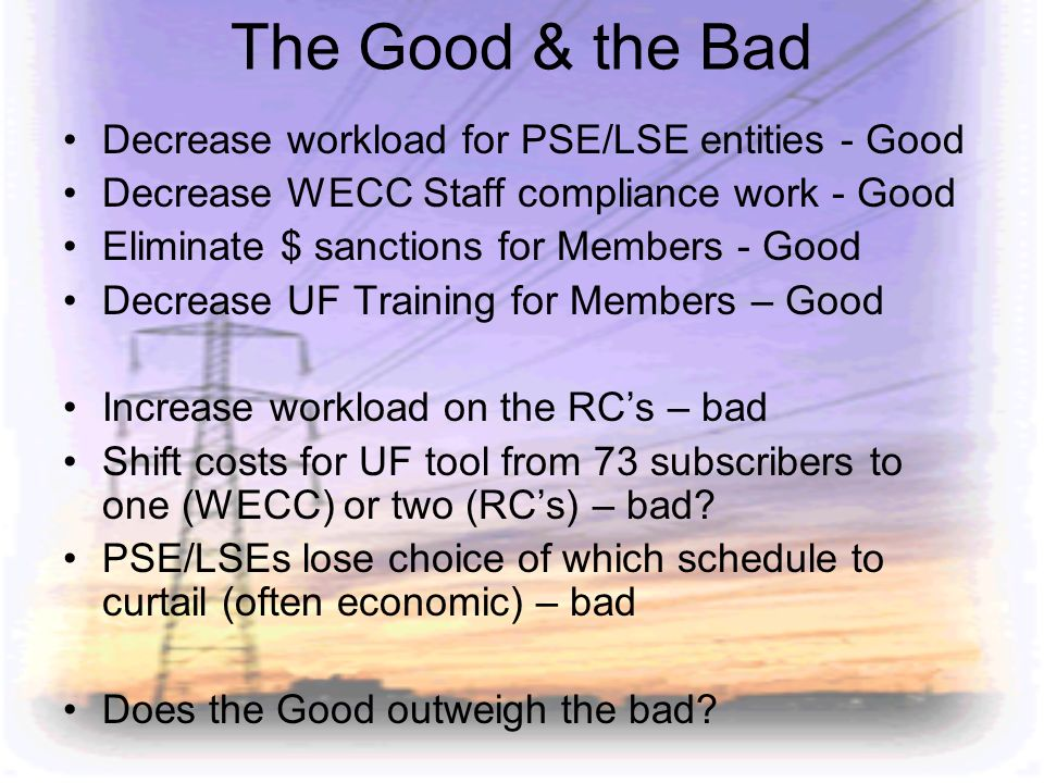 The Good & the Bad Decrease workload for PSE/LSE entities - Good