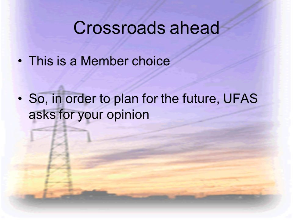 Crossroads ahead This is a Member choice