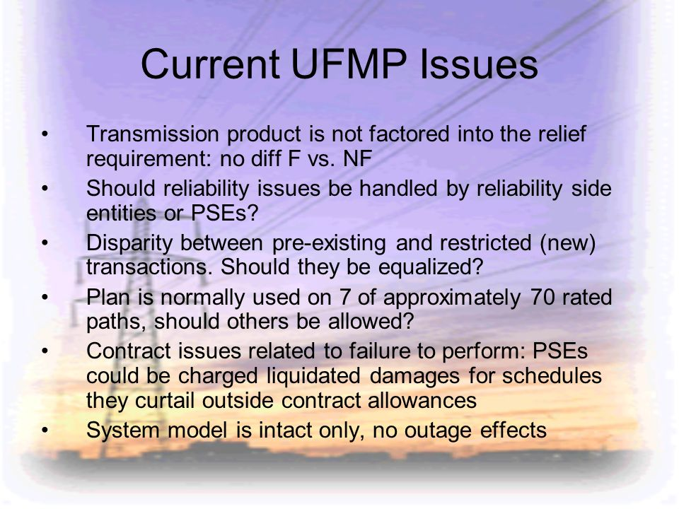 Current UFMP Issues Transmission product is not factored into the relief requirement: no diff F vs. NF.