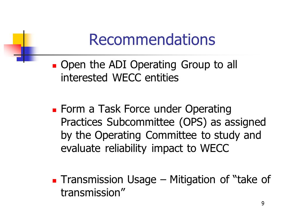 Recommendations Open the ADI Operating Group to all interested WECC entities.