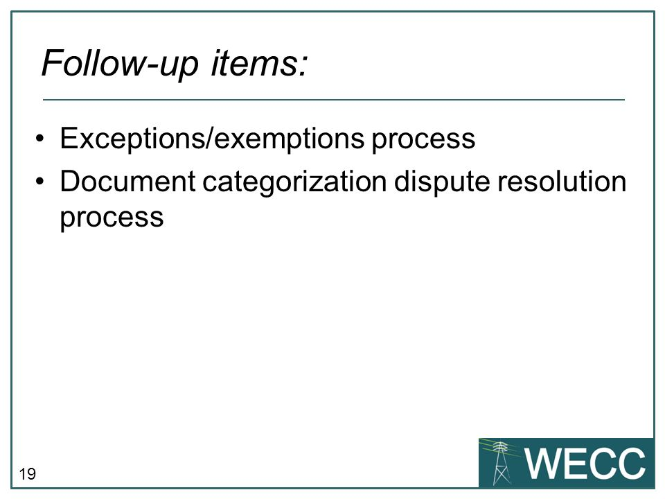 Follow-up items: Exceptions/exemptions process