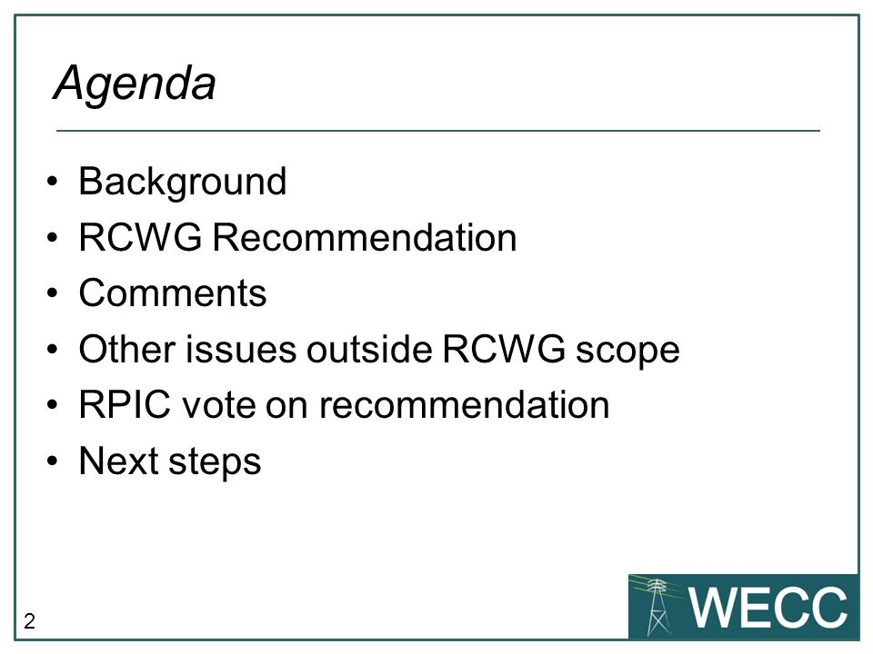 Agenda Background RCWG Recommendation Comments
