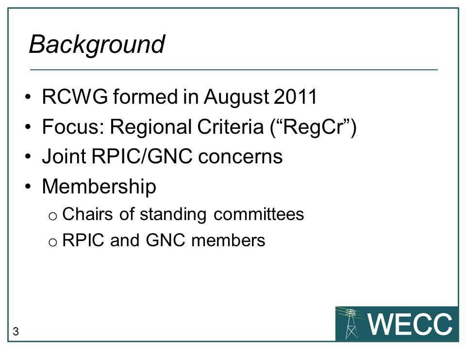 Background RCWG formed in August 2011