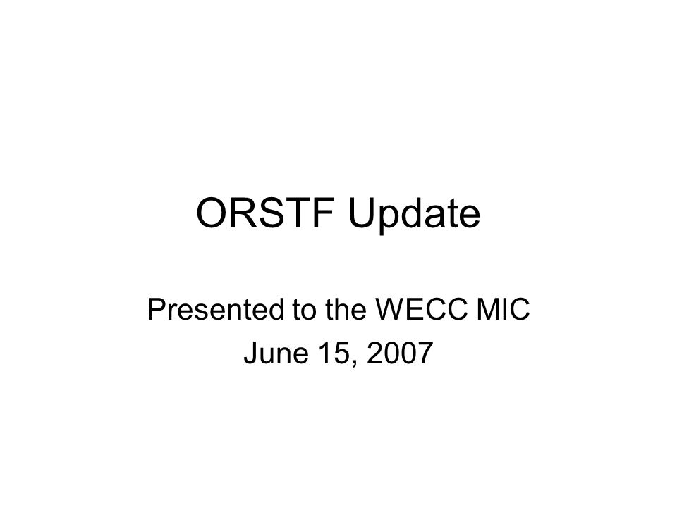 Presented to the WECC MIC June 15, 2007