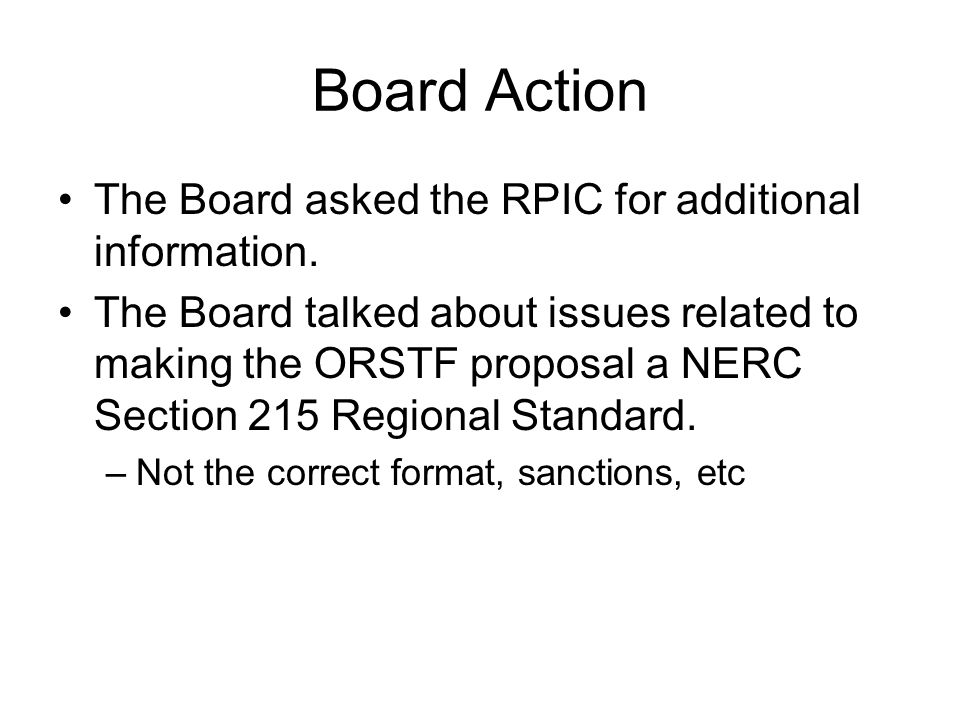 Board Action The Board asked the RPIC for additional information.