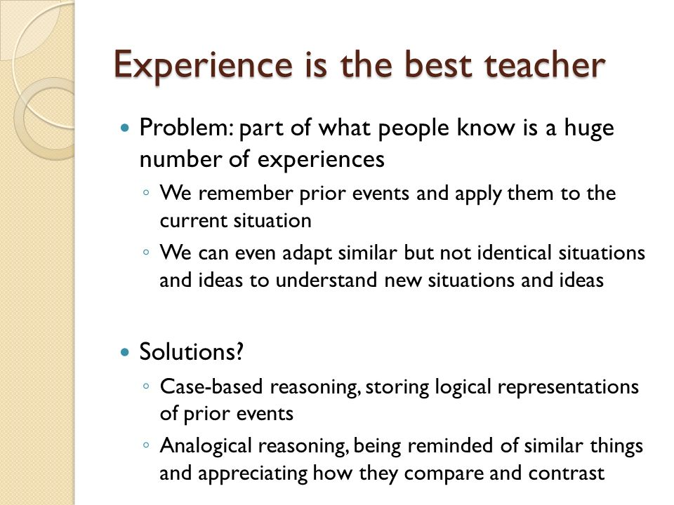 expeience is the best teacher Best teacher i ever had by david owen  and what kind of teacher we should   mr whitson said he hoped we would learn something from this experience.