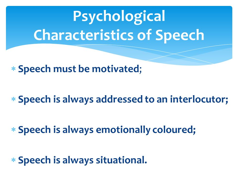 speech communication characteristics The characteristics of spoken and written communication respectively in this study it was found that characteristics of im communication  view held that speech.