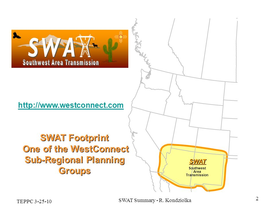 SWAT Footprint One of the WestConnect Sub-Regional Planning Groups