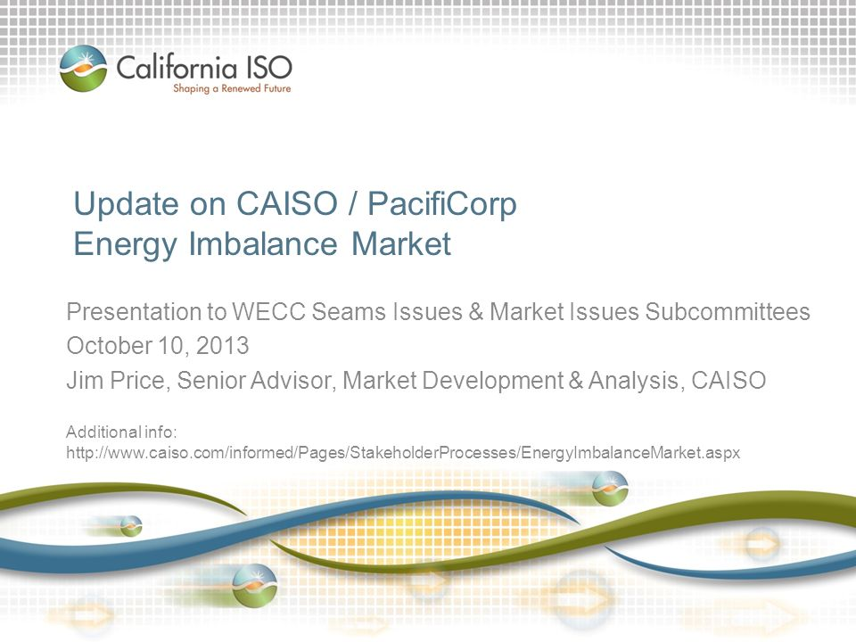 Update on CAISO / PacifiCorp Energy Imbalance Market