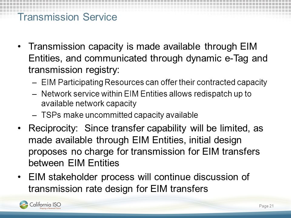 Transmission Service Transmission capacity is made available through EIM Entities, and communicated through dynamic e-Tag and transmission registry: