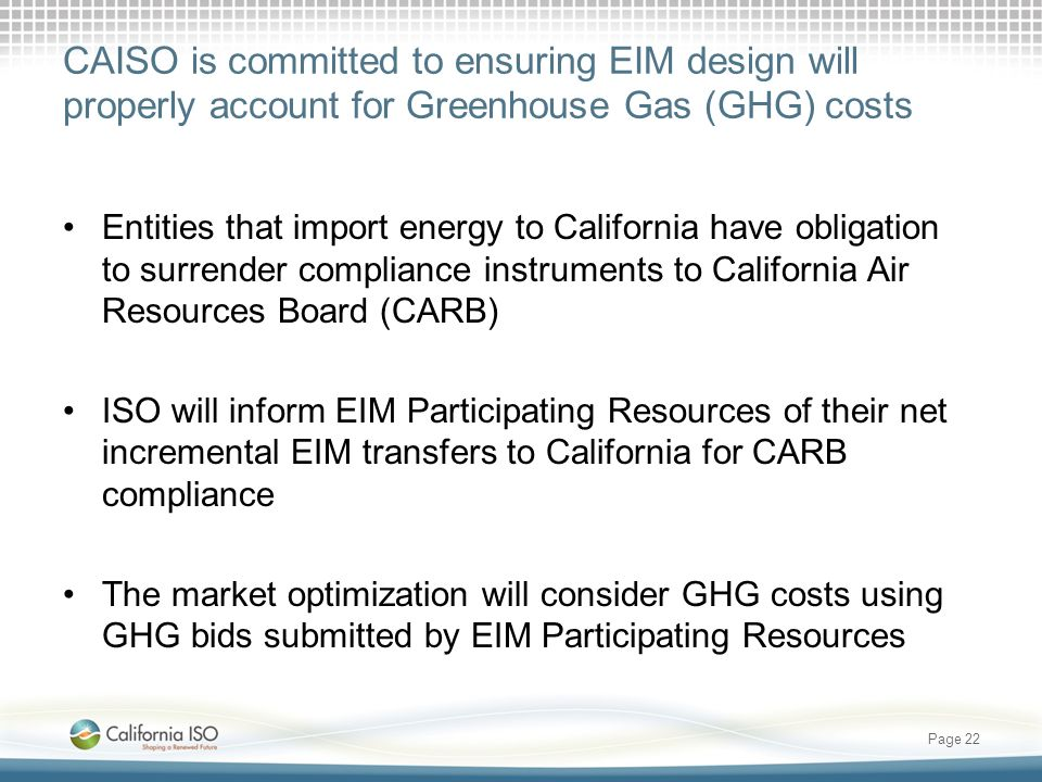 CAISO is committed to ensuring EIM design will properly account for Greenhouse Gas (GHG) costs