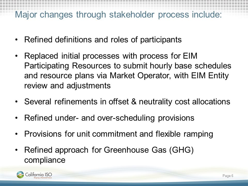 Major changes through stakeholder process include: