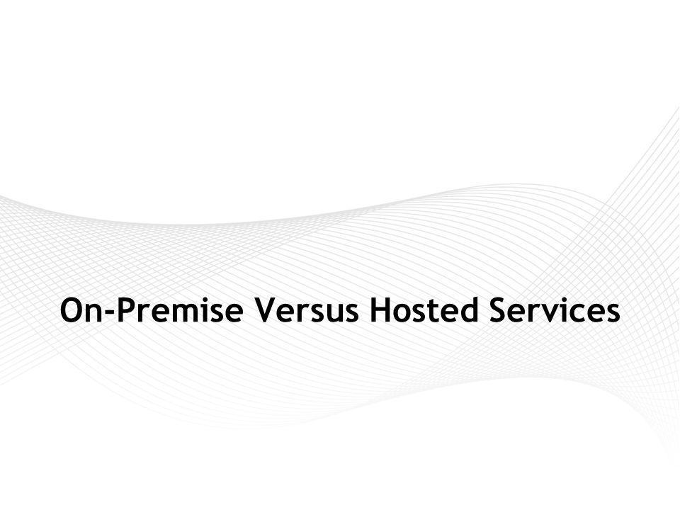On-Premise Versus Hosted Services