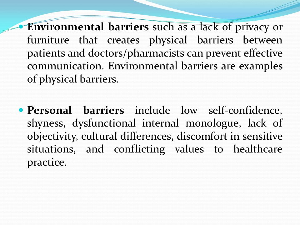 How to overcome emotional, physical communication barriers.