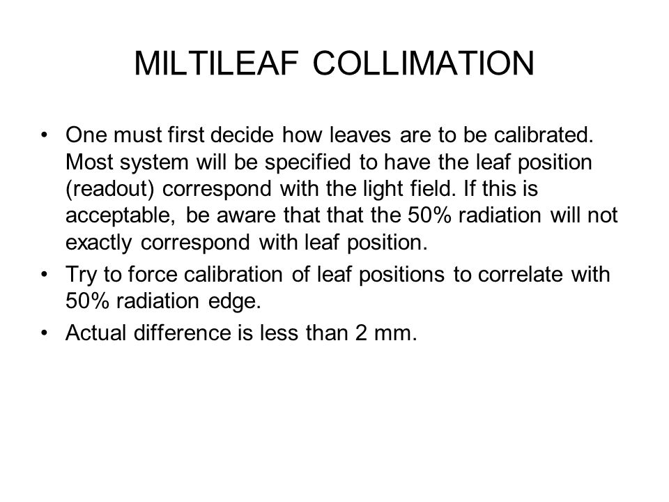 MILTILEAF COLLIMATION