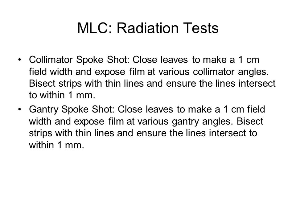 MLC: Radiation Tests
