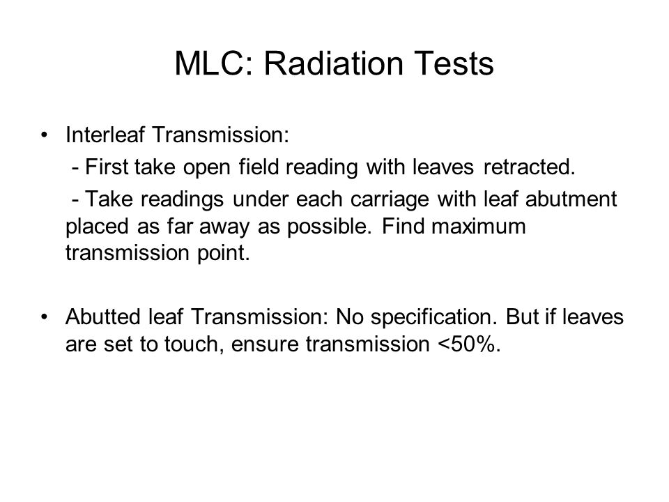 MLC: Radiation Tests Interleaf Transmission: