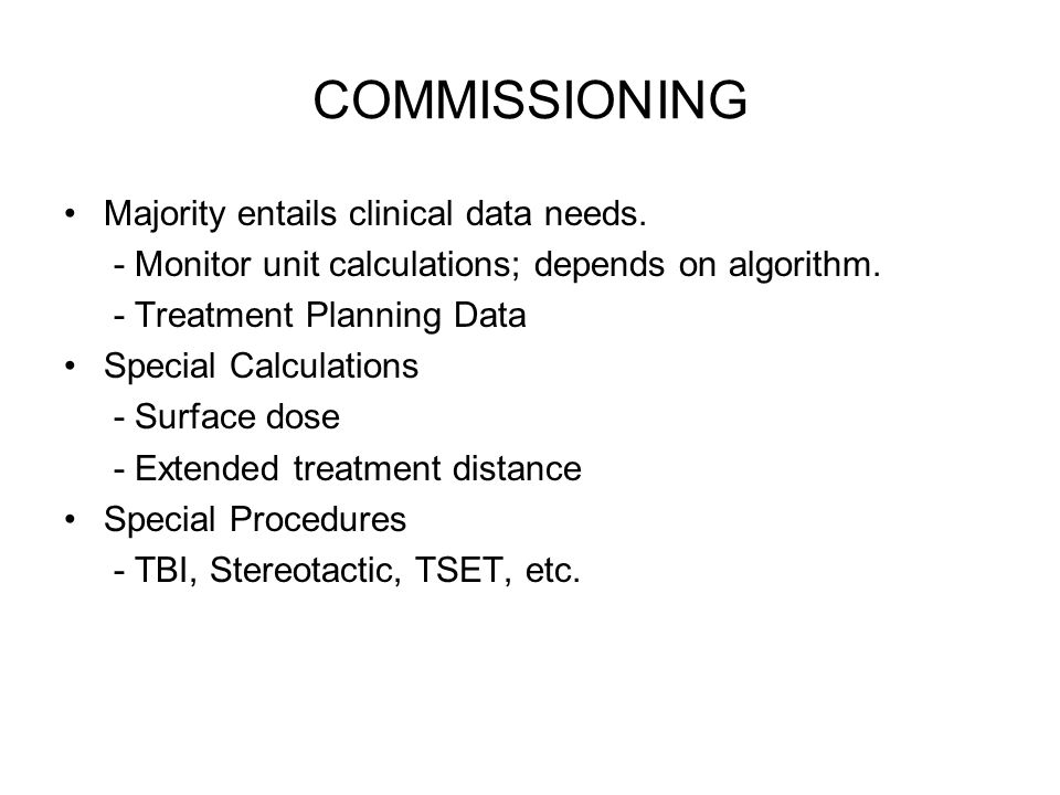 COMMISSIONING Majority entails clinical data needs.