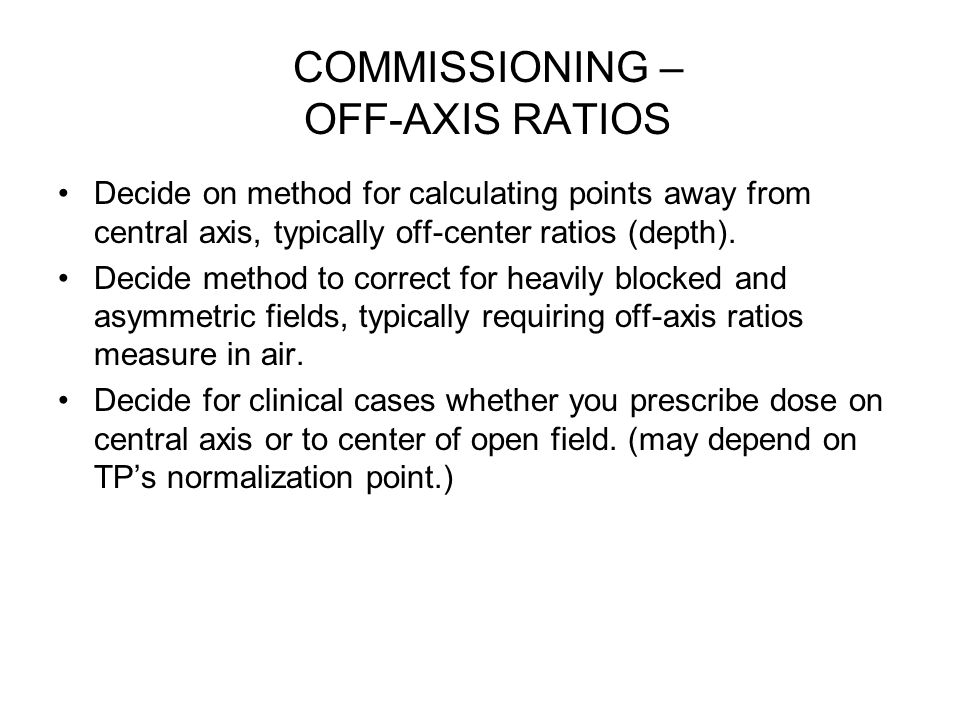 COMMISSIONING – OFF-AXIS RATIOS