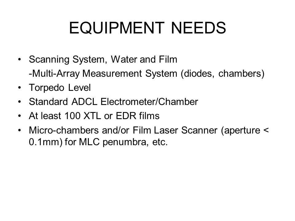 EQUIPMENT NEEDS Scanning System, Water and Film