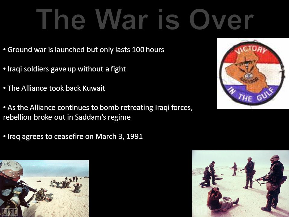 The War is Over Ground war is launched but only lasts 100 hours
