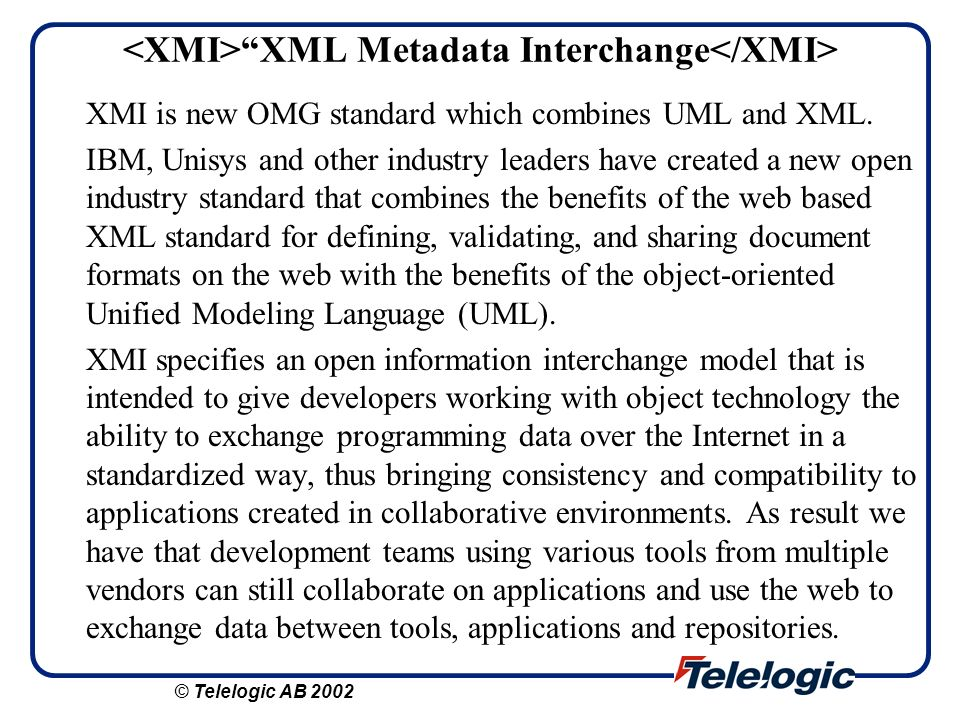 <XMI> XML Metadata Interchange</XMI>