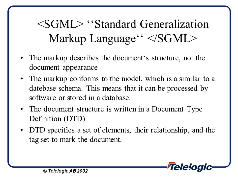 <SGML> ''Standard Generalization Markup Language'' </SGML>