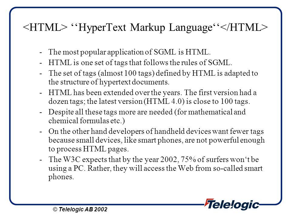 <HTML> ''HyperText Markup Language''</HTML>