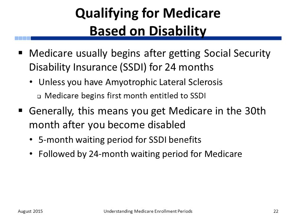 Understanding medicare enrollment periods ppt download qualifying for medicare based on disability ccuart Choice Image