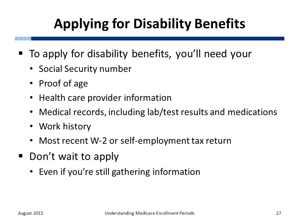Understanding medicare enrollment periods ppt download applying for disability benefits ccuart Choice Image