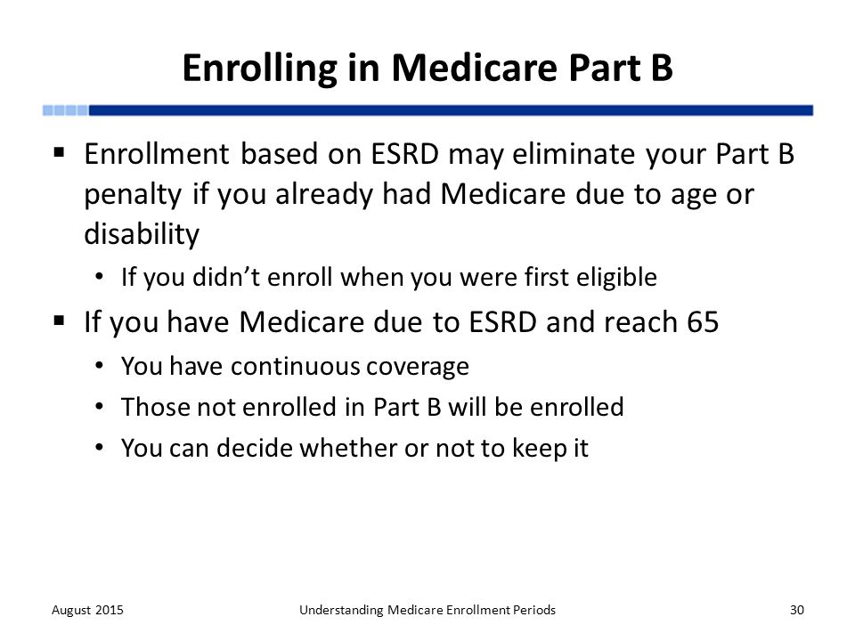 Understanding medicare enrollment periods ppt download enrolling in medicare part b ccuart Image collections