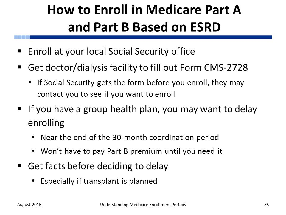 Understanding medicare enrollment periods ppt download 35 how to enroll in medicare part ccuart Image collections