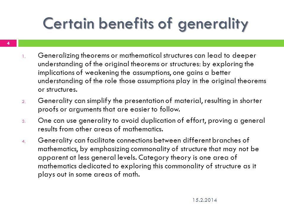Certain benefits of generality