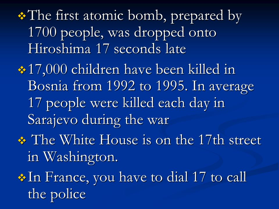 The first atomic bomb, prepared by 1700 people, was dropped onto Hiroshima 17 seconds late